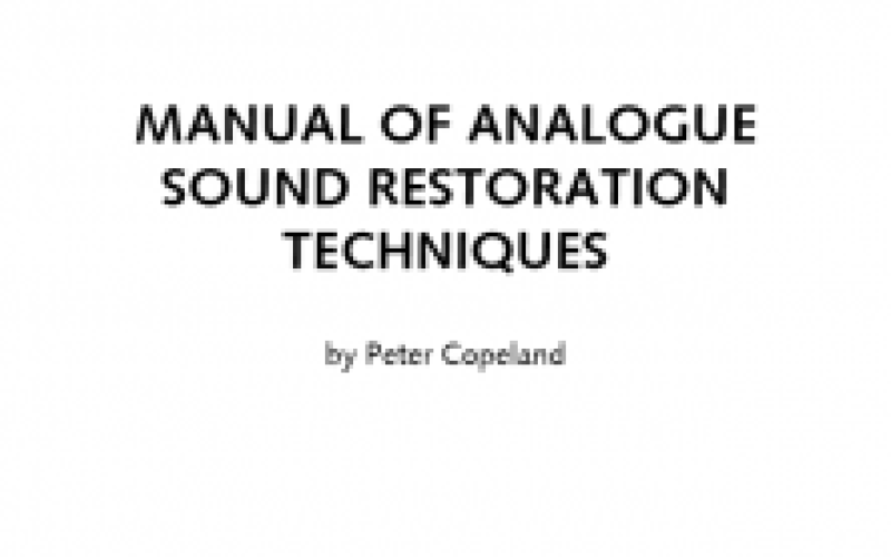 MANUAL OF ANALOGUE SOUND RESTORATION TECHNIQUES