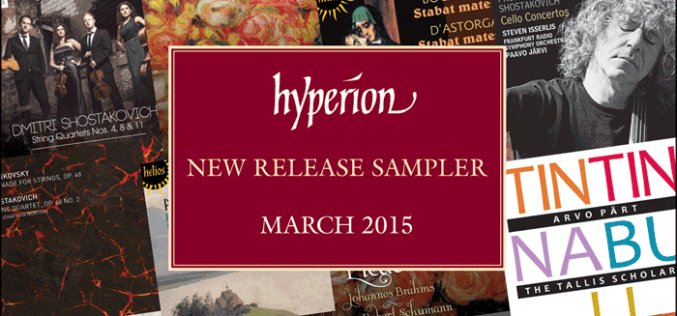 HYPERION NEW RELEASE SAMPLER MARCH 2015