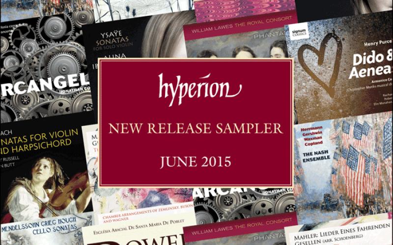 HYPERION NEW RELEASE SAMPLER JUNE 2015