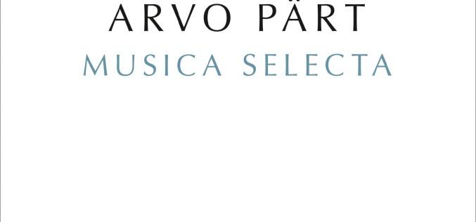 Arvo Pärt: Musica Selecta