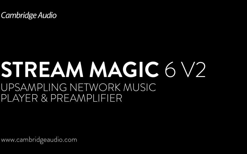 CAMBRIDGE AUDIO STREAM MAGIC 6 V2