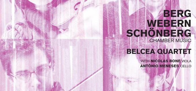 BELCEA QUARTET: BERG, WEBERN, SCHOENBERG