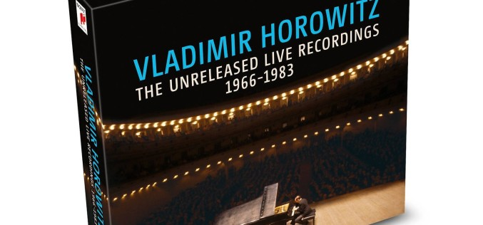 VLADIMIR HOROWITZ: THE UNRELEASED LIVE RECORDINGS 1966–1983