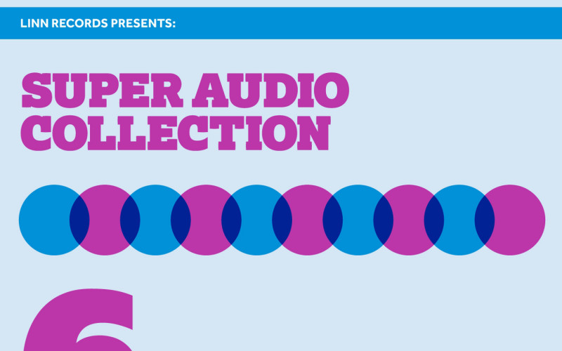 LINN SUPER AUDIO COLLECTION 6
