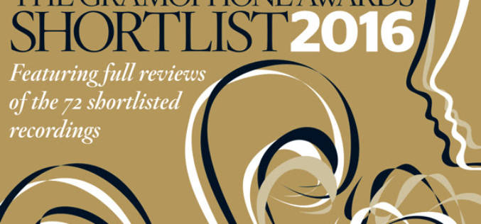 THE 2016 GRAMOPHONE CLASSICAL MUSIC AWARDS SHORTLIST