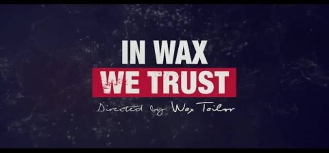 IN WAX WE TRUST