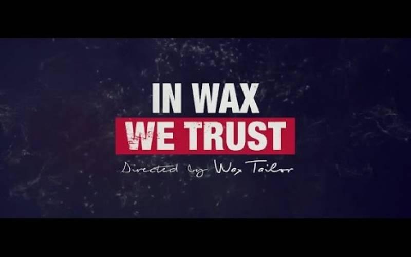 IN WAX WE TRUST