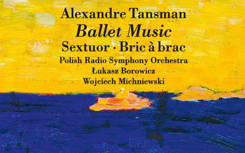 ALEKSANDER TANSMAN: BALLET MUSIC
